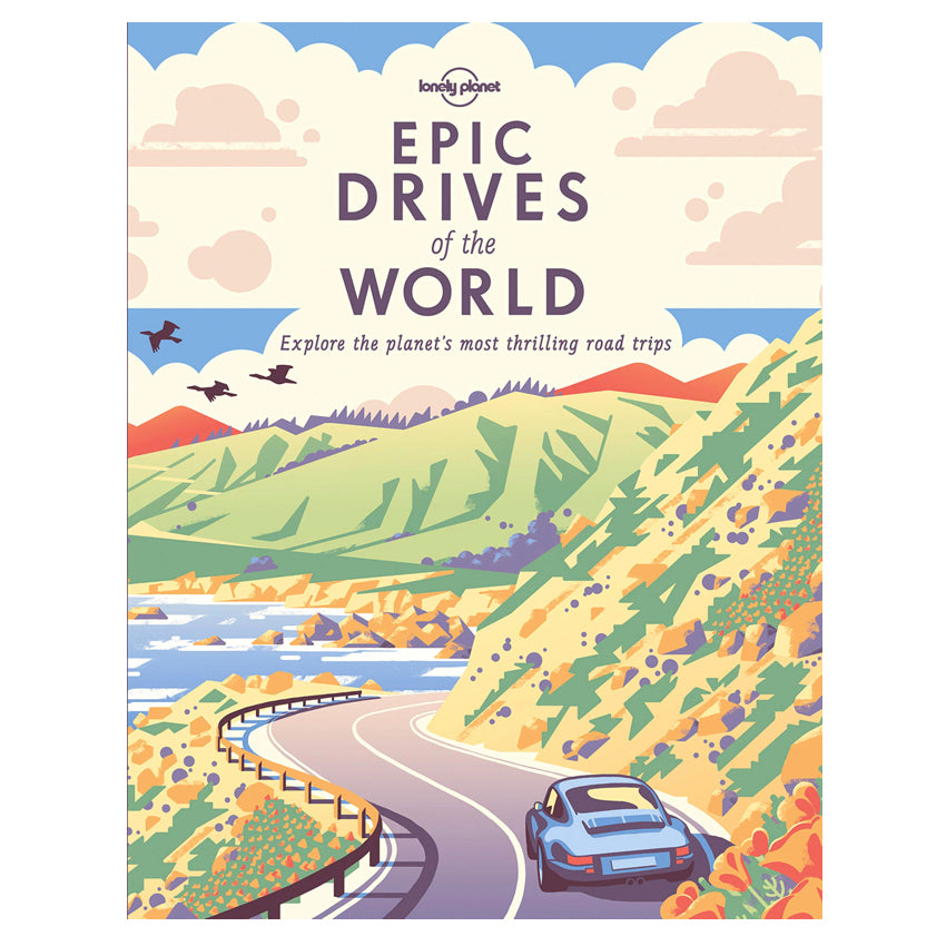 Lonely Planet: Epic Drives Of The World