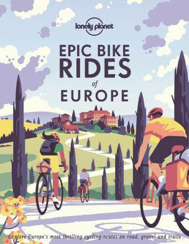 Lonely Planet-Epic Bike Rides Of Europe