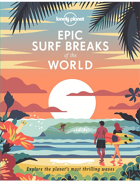 Lonely Planet-Epic Surf Breaks Of The World