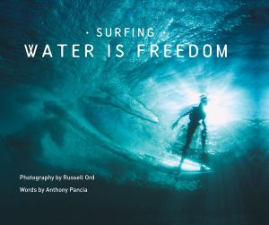 Surfing; Water Is Freedom
