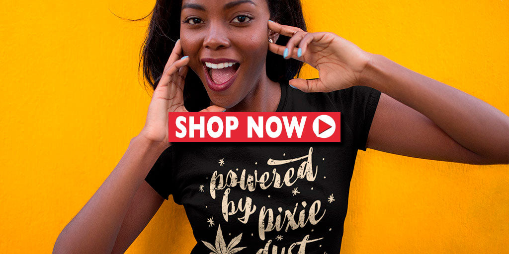 Powered By Pixie Dust Funny 420 T-Shirt - Magic Leaf Tees