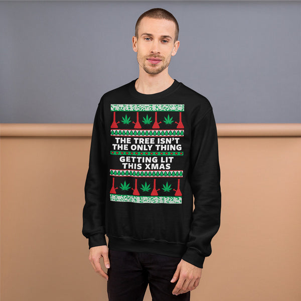 The Tree Isn't The Only Thing Getting Lit Ugly Stoner Christmas Black Sweatshirt - Magic Leaf Tees