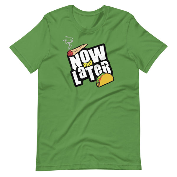 Now And Later Funny Reefer And Taco T-Shirt - Magic Leaf Tees