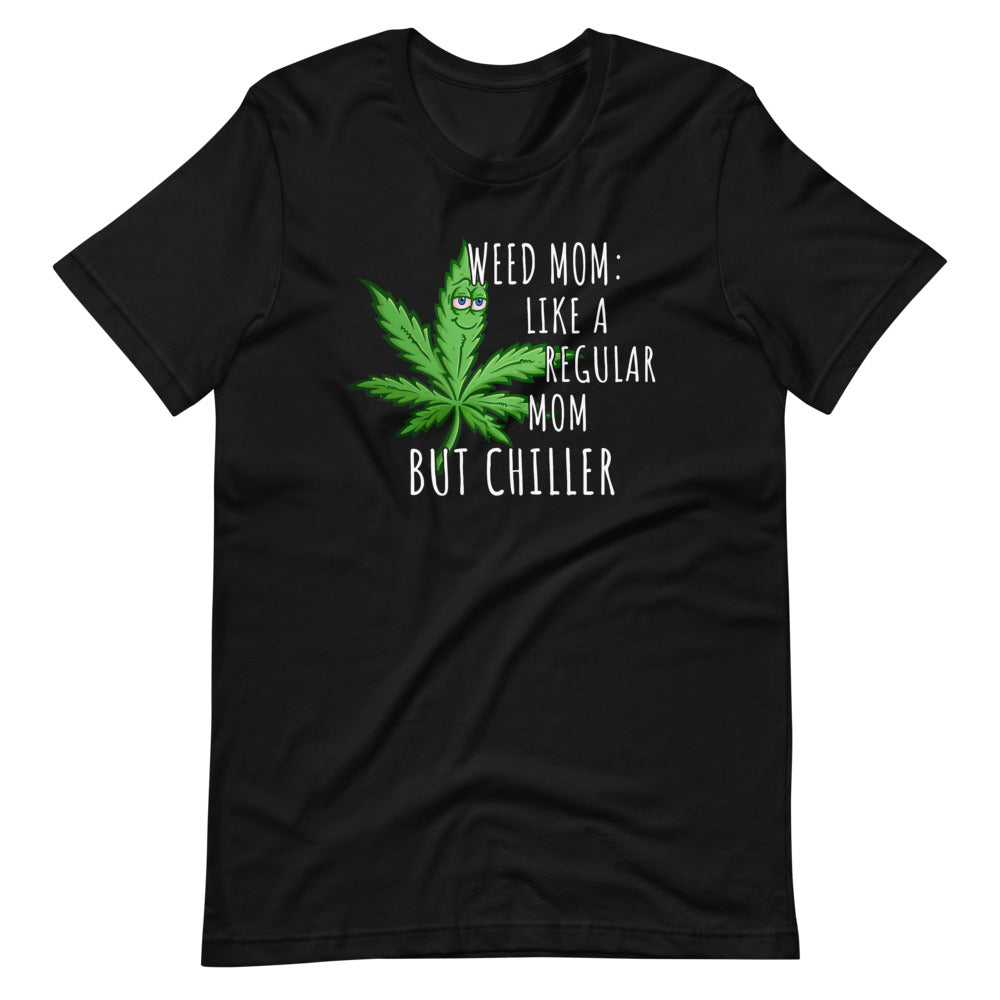 Funny Weed Mom Stoner T-Shirt - Magic Leaf Tees