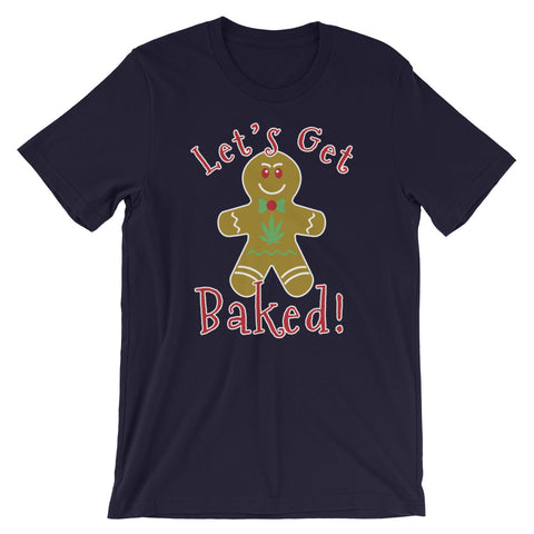 Let's Get Baked Stoner Gingerbread Man Christmas T-Shirt