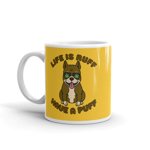 Life Is Ruff Have A Puff Funny Weed Mug - Magic Leaf Tees