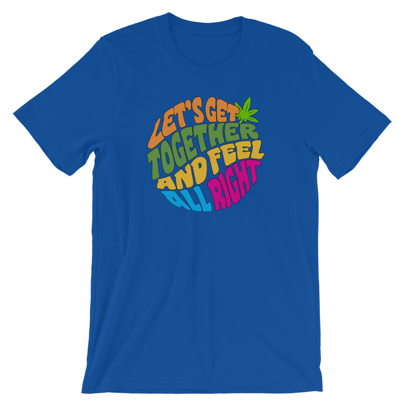 Let's Get Together And Feel All Right 420 T-Shirt - Magic Leaf Tees