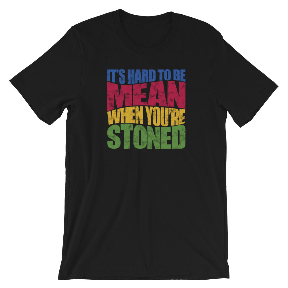 It's Hard To Be Mean When You're Stoned Funny Cannabis T-Shirt - Magic Leaf Tees