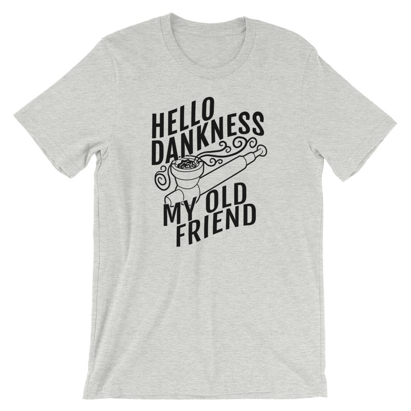 Hello Dankness My Old Friend T-Shirt - Magic Leaf Tees
