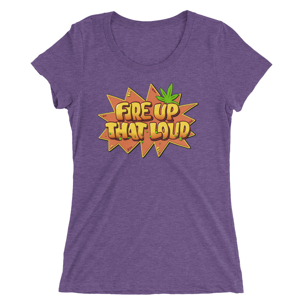 Fire Up That Loud 420 Women's Weed T-Shirt - Magic Leaf Tees