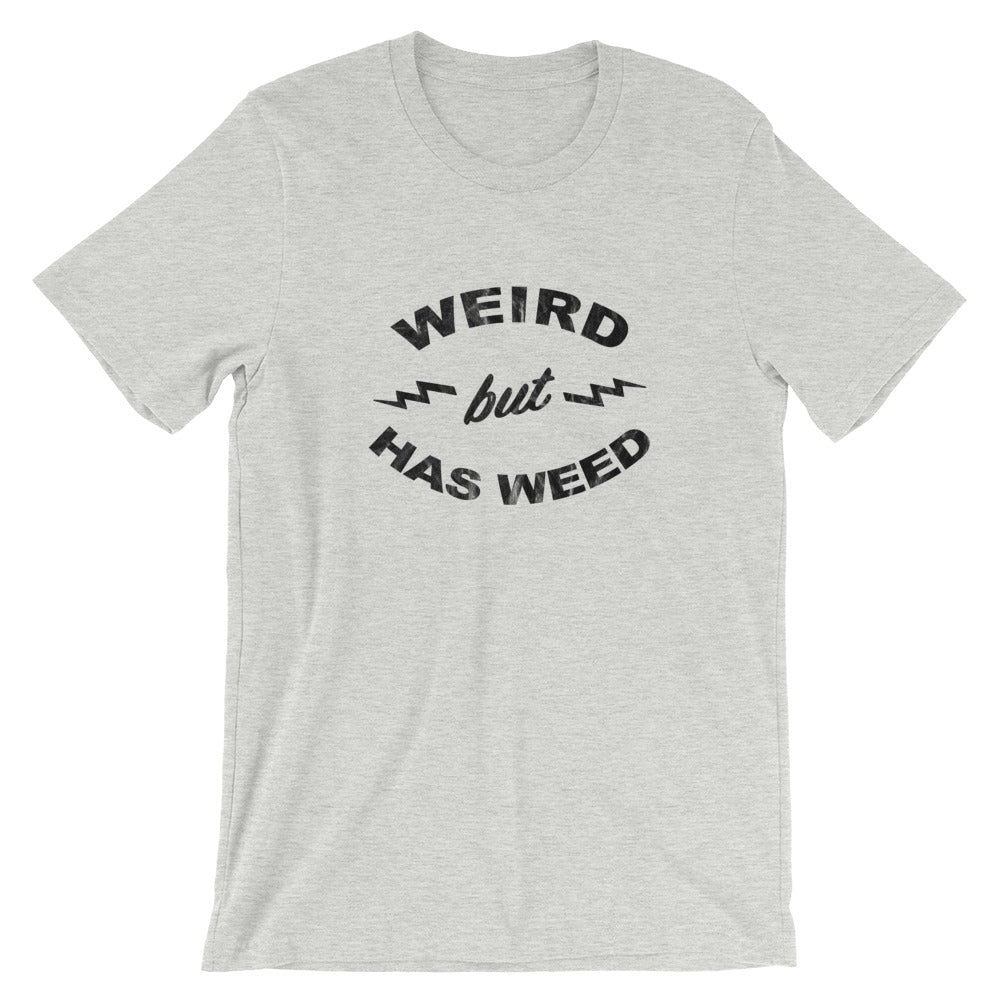 Weird But Has Weed Funny 420 Cannabis T-Shirt - Magic Leaf Tees