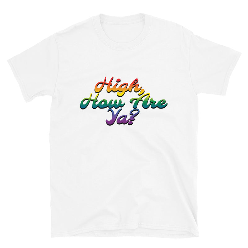 High How Are Ya Stoner White T-Shirt - Magic Leaf Tees
