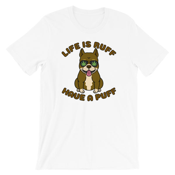 Life Is Ruff Have A Puff Funny Dog 420 T-Shirt - Magic Leaf Tees