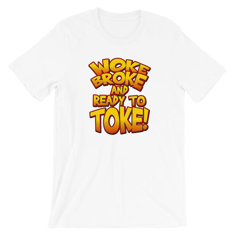 Woke Broke and Ready To Toke Kush T-Shirt - Magic Leaf Tees