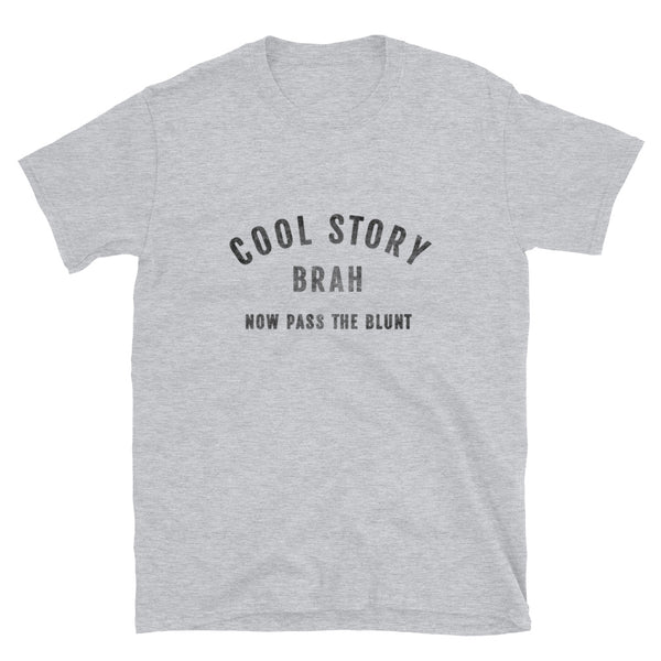 Cool Story Brah Now Pass The Blunt Funny Marijuana T-Shirt - Magic Leaf Tees
