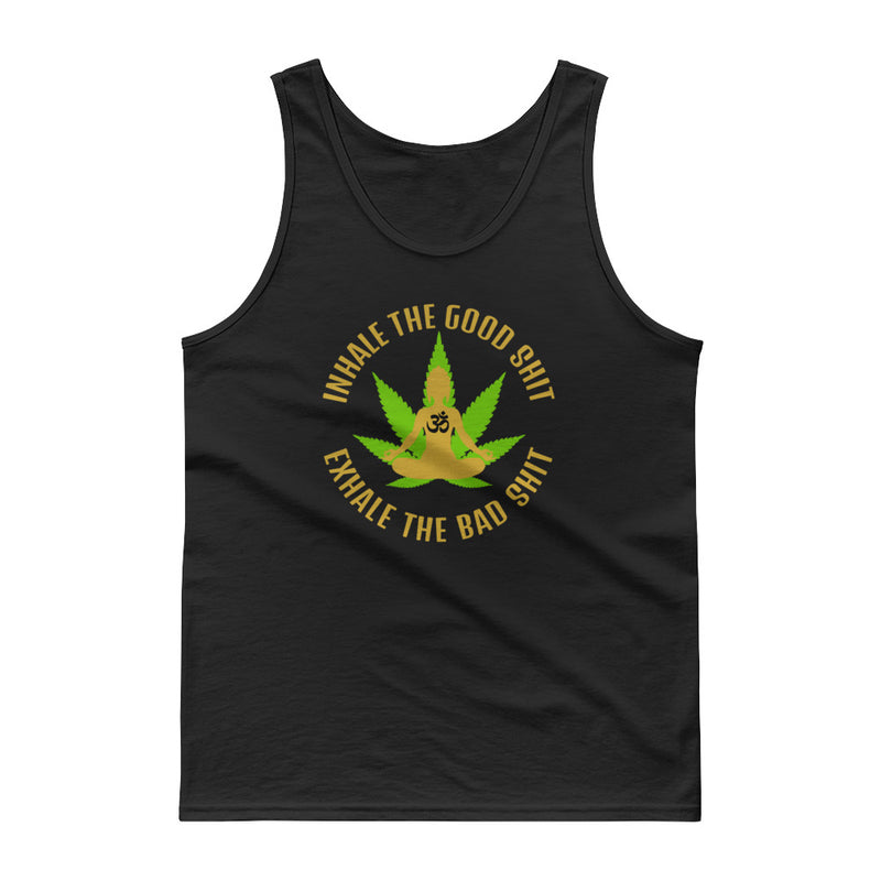 Inhale The Good Shit Exhale The Bad Shit Cannabis Unisex Tank Top - Magic Leaf Tees