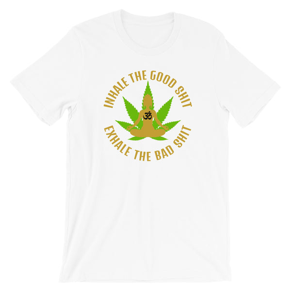 Inhale The Good Shit Exhale The Bad Shit Cannabis T-Shirt - Magic Leaf Tees