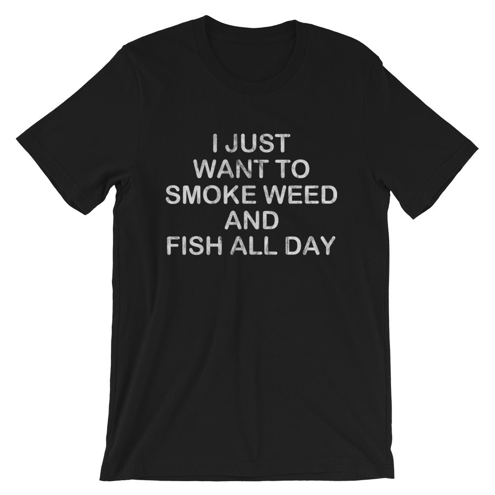I Just Want To Smoke Weed And Fish All Day Cannabis T-Shirt - Magic Leaf Tees