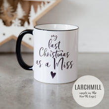 Load image into Gallery viewer, My Last Christmas as a Miss Mug