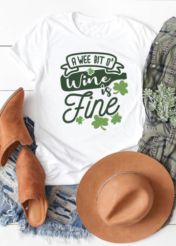 A Wee Bit O' Wine Is Fine Graphic Tee (S-XL)