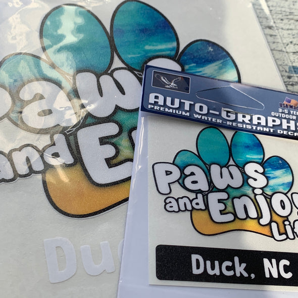 PAWS TO ENJOY LIFE DECAL | DUCK NC by AUTO-GRAPHS
