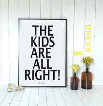Load image into Gallery viewer, The Kids Are Alright Print