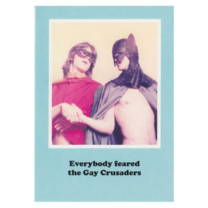 Everybody feared the Gay Crusaders Greeting Card