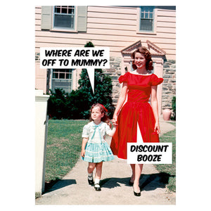 Where Are We Off To Mummy? Discount Booze Greeting Card