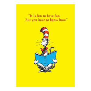 "Dr Seuss ""It's Fun To Have Fun But You Have To Know How"" Greeting Card"