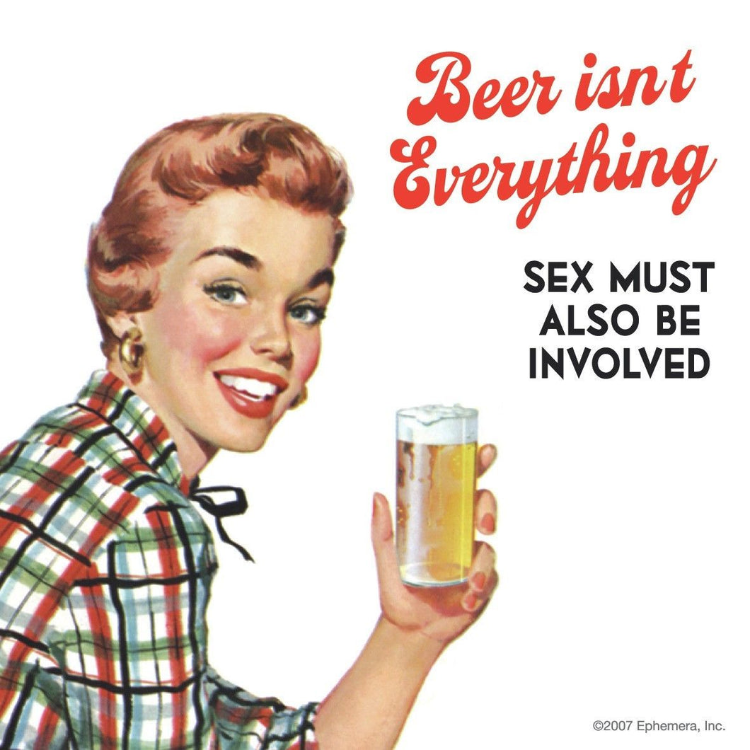 Beer Isn't Everything Sex Must Also Be Involved Single Coaster