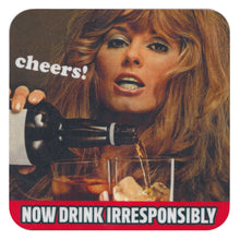 "Load image into Gallery viewer, ""Now Drink Irresponsibly"" Single Coaster"