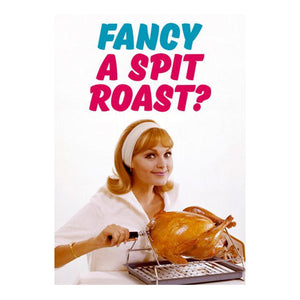 Fancy A Spit Roast?    Greeting Card