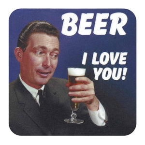 Beer I Love You! Coaster