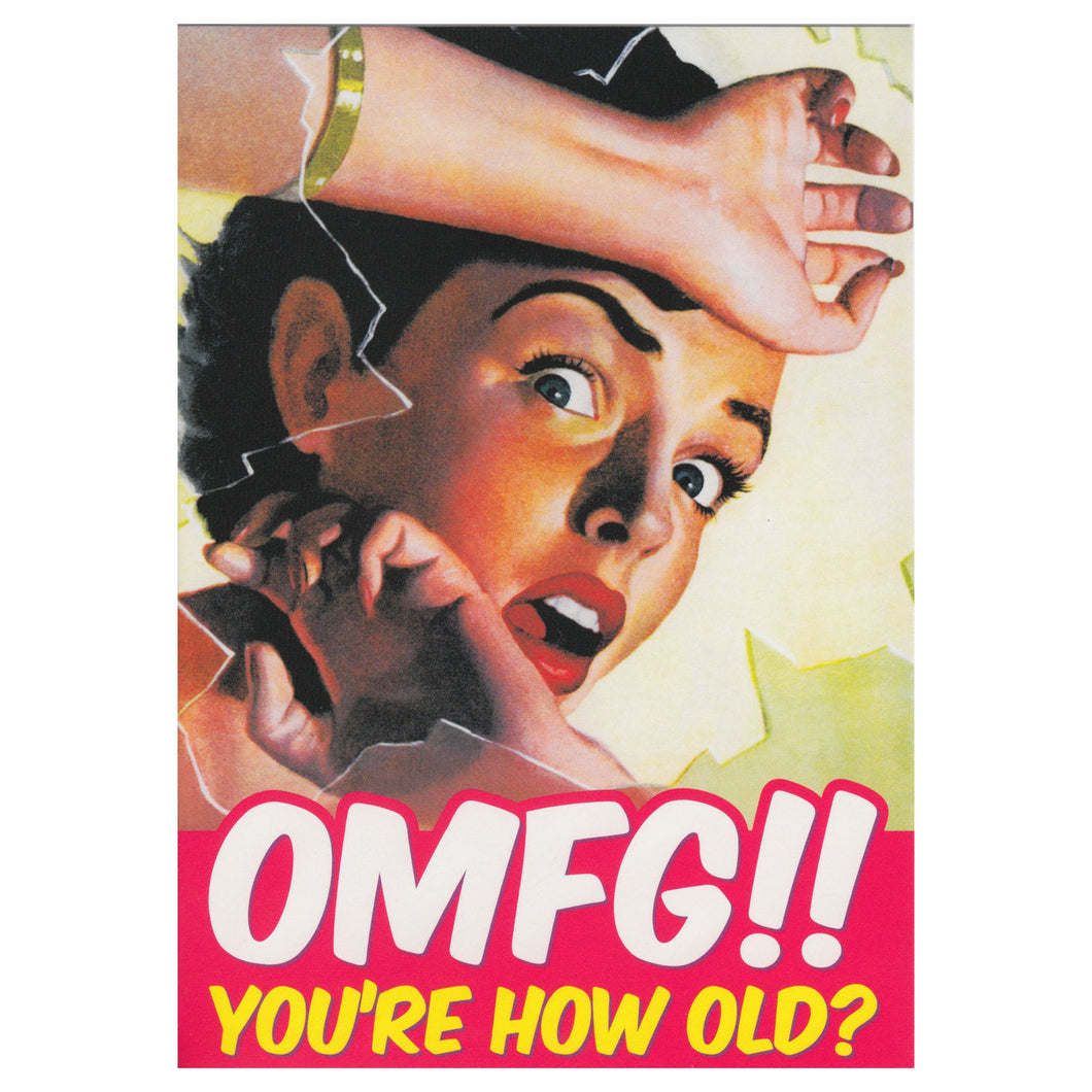 OMFG!! You're How Old? Greeting Card