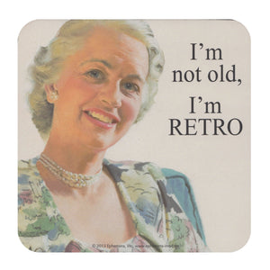 I'm Not Old, I'm RETRO Single Coaster