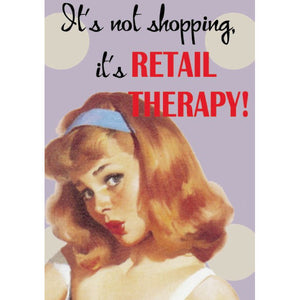 It's Not Shopping, It's Retail Therapy Greeting Card