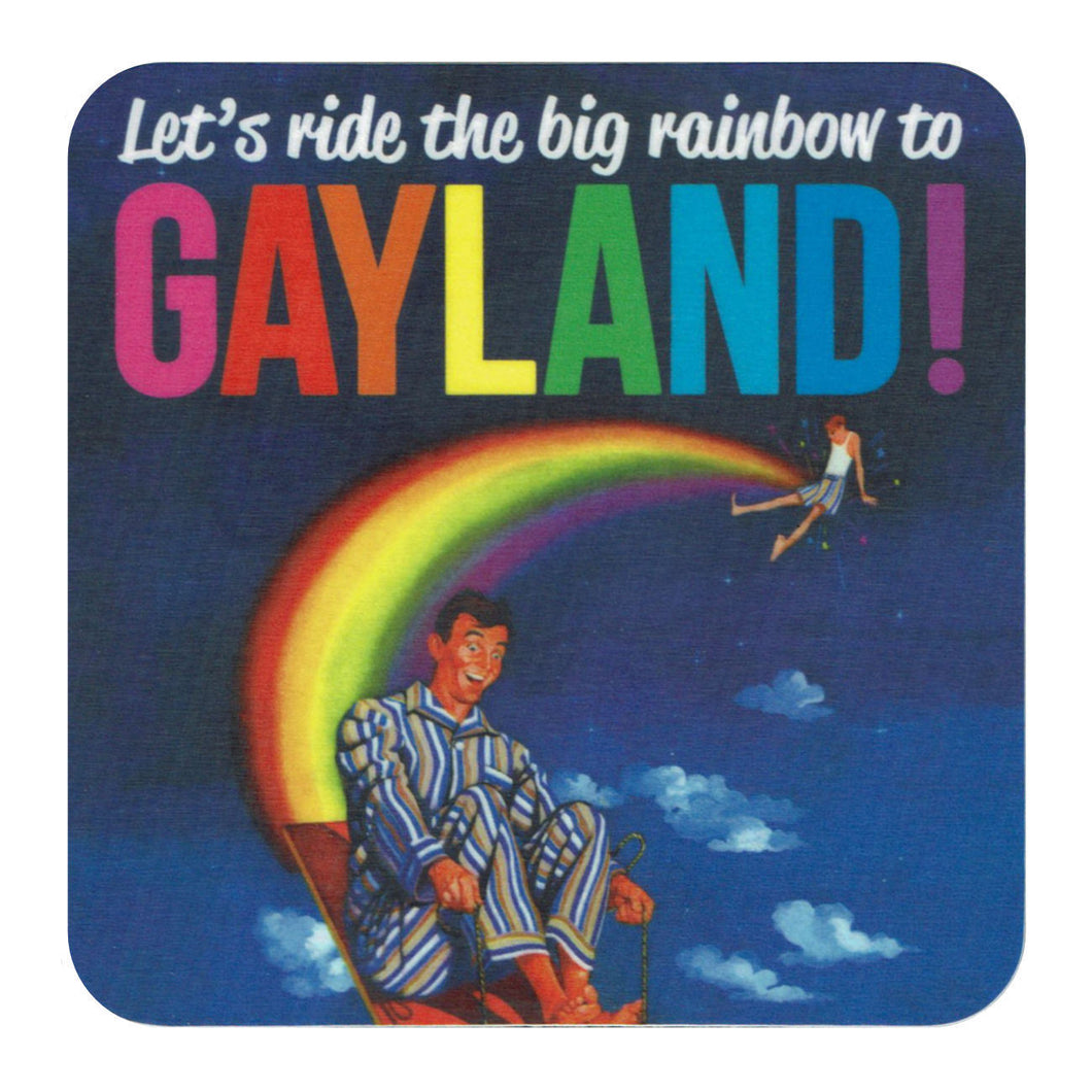 Let's Ride The Big Rainbow To Gayland! Single Coaster
