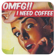"Load image into Gallery viewer, ""OMFG!! I Need Coffee"" Single Coaster"