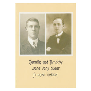 Quentin and Timothy were very queer friends indeed Greetings Card