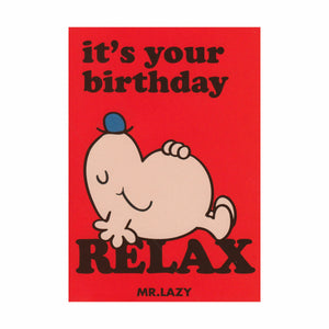 "Mr Lazy ""It's Your Birthday, Relax"" Greeting Card"