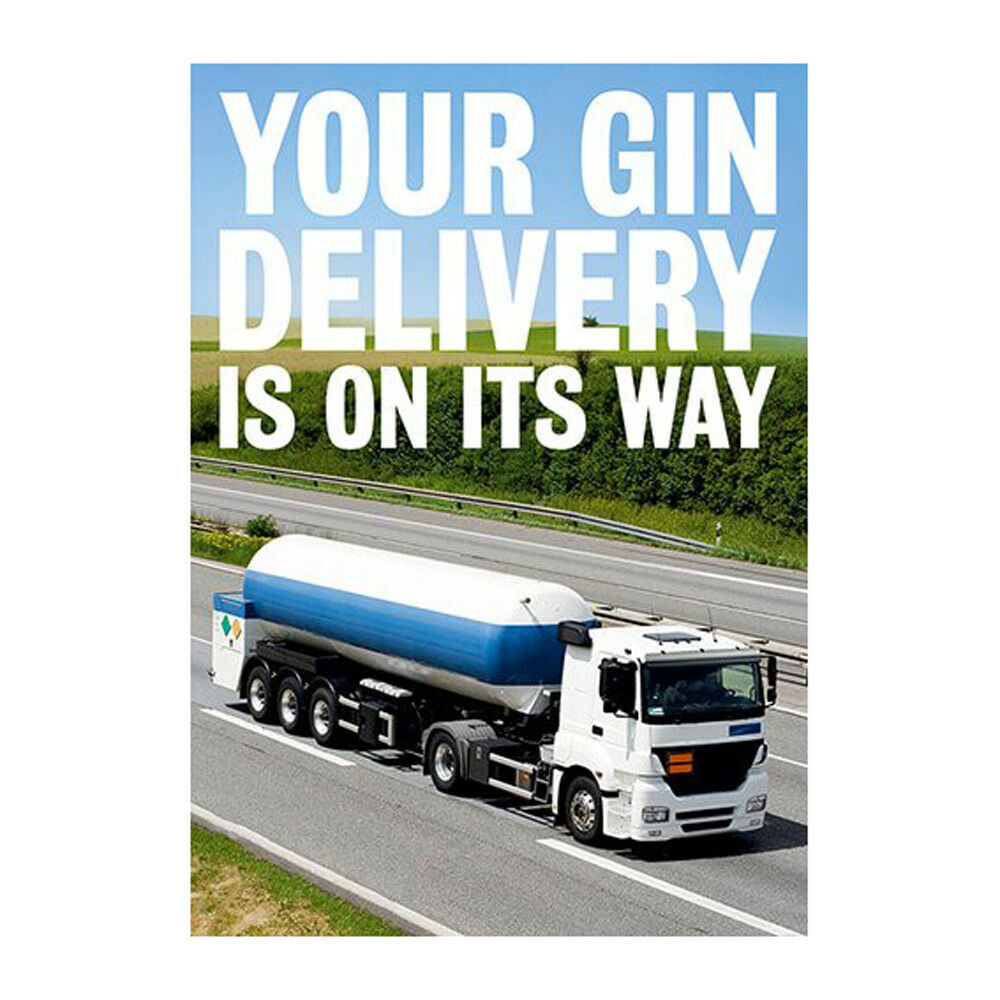 Your Gin Delivery Is On Its Way Greeting Card