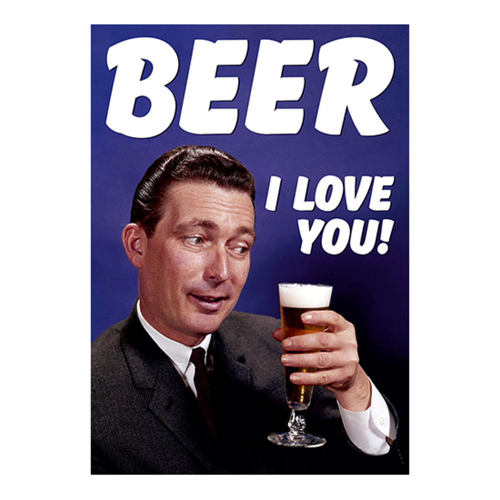 Beer I Love You! Greeting Card