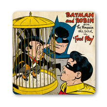 Load image into Gallery viewer, Batman & Robin Give The Penguin The Bird Coaster