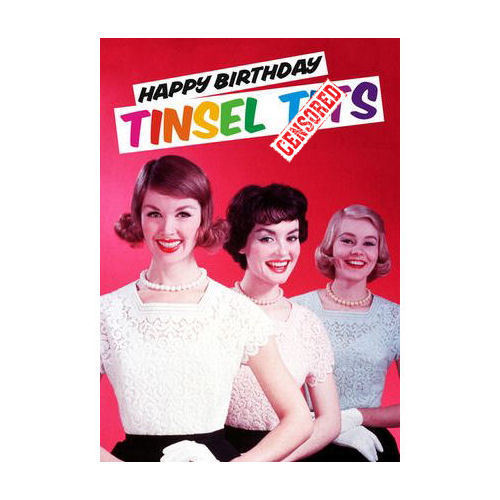 Happy Birthday Tinsel T*** Greeting Card
