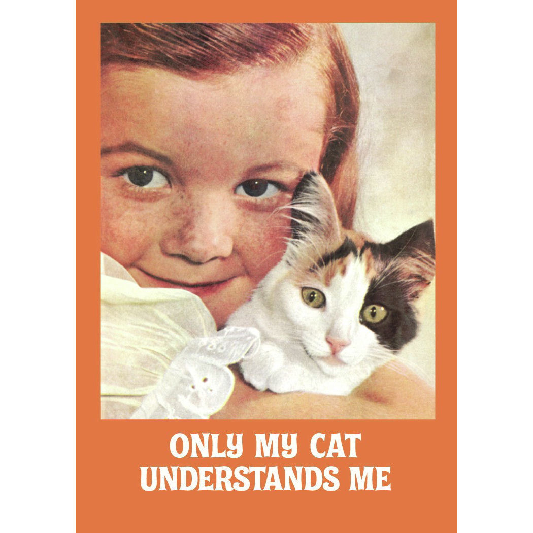 Only My Cat Understands Me Greeting Card