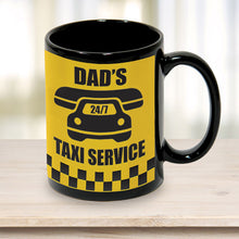 Load image into Gallery viewer, Dad's Taxi Service 24/7 Mug