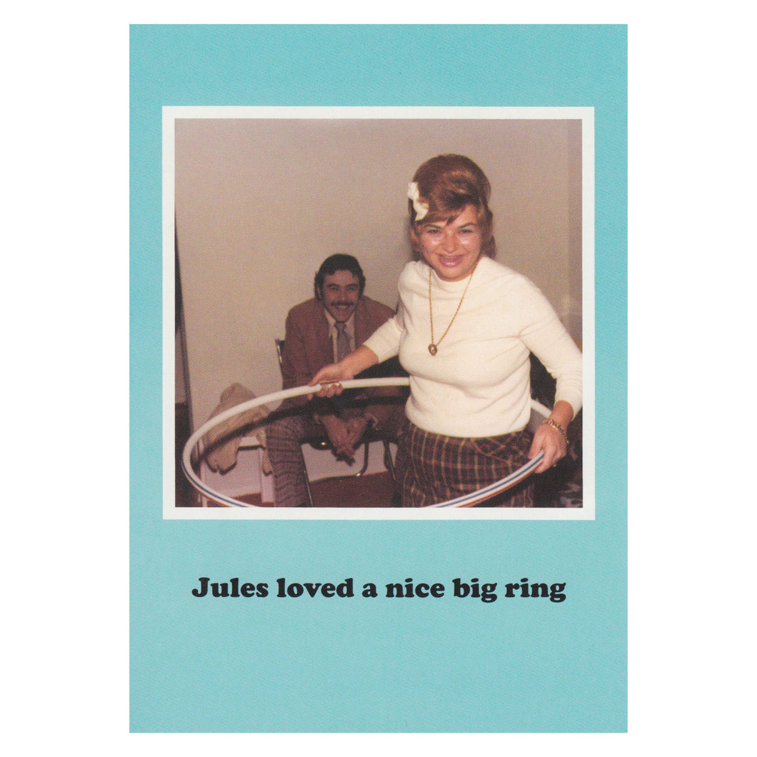 Jules loved a nice big ring Greetings Card