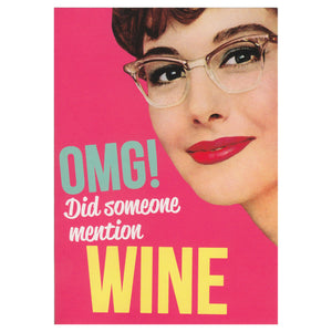 OMG! Did Someone Mention Wine Greeting Card