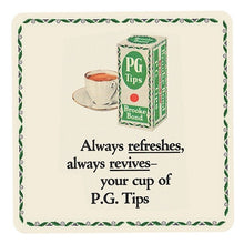 "Load image into Gallery viewer, PG Tips ""Always Refreshes"" Single Coaster"