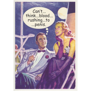 Can't… Think… Blood… Rushing… To… Penis Greeting Card